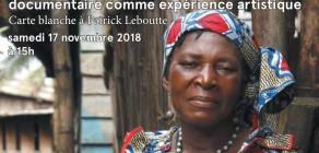 Le geste documentaire, carte blanche à Patrick Leboutte